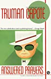 Capote, Truman: Answered Prayers: The Unfinished Novel