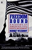 Weisbrot, Robert: Freedom Bound: A History of America's Civil Rights Movement
