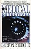 Roueche, Berton: The Medical Detectives
