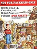 Aslett, Don: Not for Packrats Only: How to Clean Up, Clear Out, and Live Clutter-Free Forever