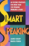Yudkin, Marcia: Smart Speaking: 60 Second Strategies for More Than 100 Speaking Problems and Fears