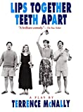 McNally, Terrence: Lips Together, Teeth Apart: A Play (Drama, Plume)