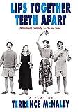 McNally, Terrence: Lips Together, Teeth Apart: A Play (Drama, Plume)