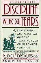 Discipline without Tears by Rudolf Dreikurs