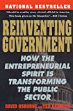 David Osborne: Reinventing Government: How the Entrepreneurial Spirit is Transforming the Public Sector (Plume)