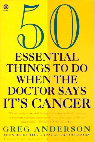 50-essential-things-to-do-when-the-doctor-says-its-cancer-plume