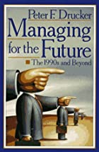 Managing for the Future: The 1990s and…