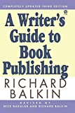 Richard Balkin: A Writer's Guide to Book Publishing: Second Revised Edition