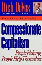 Compassionate Capitalism by Rich DeVos