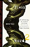 Preston, John: Flesh and the Word 2 : An Anthology of Erotic Writing