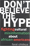 Chideya, Farai: Don't Believe the Hype: Fighting Cultural Misinformation about African Americans