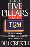 Creech, Bill: The 5 Pillars of Tqm: How to Make Total Quality Management Work for You