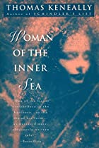Woman of the Inner Sea by Thomas Keneally