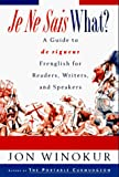Winokur, Jon: Je Ne Sais What?: A Guide to De Rigueur Frenglish for Readers, Writers, and Speakers
