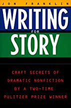 Writing for Story: Craft Secrets of Dramatic…