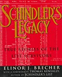 Brecher, Elinor J.: Schindler's Legacy: True Stories of the List Survivors