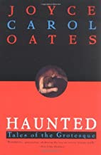 Haunted: Tales of the Grotesque by Joyce…