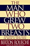 Roueche, Berton: The Man Who Grew Two Breasts: And Other True Tales of Medical Detection