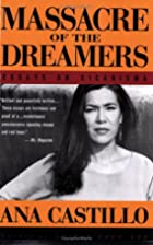 Massacre of the Dreamers: Essays on…