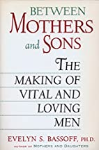 Between Mothers and Sons: The Making of…
