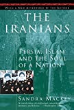 MacKey, Sandra: The Iranians: Persia, Islam and the Soul of a Nation