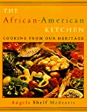 Medearis, Angela Shelf: The African-American Kitchen : Cooking from Our Heritage