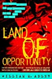 Adler, William M.: Land of Opportunity: One Family&#39;s Quest for the American Dream in the Age of Crack