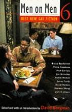 Men on Men 6: Best New Gay Fiction by David…