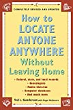 Gunderson, Ted L.: How to Locate Anyone, Anywhere : Without Leaving Home