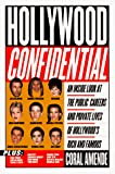 Amende, Coral: Hollywood Confidential: An Inside Look Public Careers Private Lives Hollywood's Rich Famous