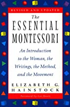 The Essential Montessori: An Introduction to…