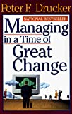 Drucker, Peter F.: Managing in a Time of Great Change