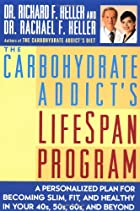 The Carbohydrate Addict's Lifespan Program :…