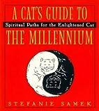 A Cat's Guide to the Millenium: Spiritual…