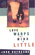 Love Warps the Mind a Little by John…