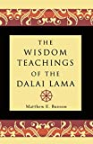 Bunson, Matthew E.: The Wisdom Teachings of the Dalai Lama