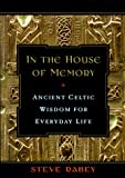Rabey, Steve: In the House of Memory : Ancient Celtic Wisdom for Everyday Life