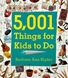 Kipfer, Barbara Ann: 5001 Things for Kids to Do