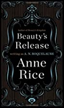 Beauty's Release by A. N. Roquelaure