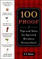 100 Proof: An Indispensable, Practical Guide…