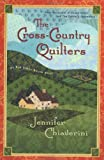 Chiaverini, Jennifer: The Cross-Country Quilters: An Elm Creek Quilts Novel (Elm Creek Quilts Novels)