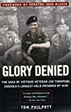 Philpott, Tom: Glory Denied: The Saga of Vietnam Veteran Jim Thompson America's Longest-Held Prisoner of War