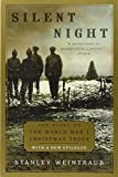 Weintraub, Stanley: Silent Night: The Story of the World War I Christmas Truce