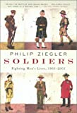 Ziegler, Philip: Soldiers: Fighting Men's Lives, 1901-2001