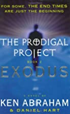 The Prodigal Project Book II: Exodus by Ken…