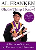 Al Franken: Oh, the Things I Know!