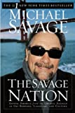 Savage, Michael: The Savage Nation: Saving America from the Liberal Assault on Our Borders, Language, and Culture