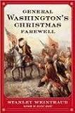 Weintraub, Stanley: General Washington's Christmas Farewell: A Mount Vernon Homecoming, 1783