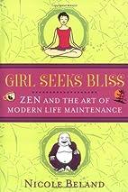 Girl Seeks Bliss: Zen and the Art of Modern…