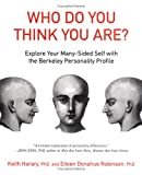 Harary, Keith: Who Do You Think You Are?: Explore Your Many-sided Self With The Berkeley Personality Profile